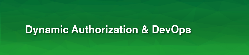 """green background that reads """"Dynamic Authorization & DevOps"""""""